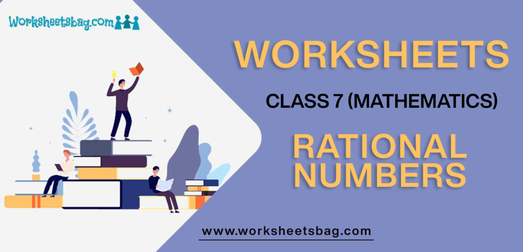Worksheet For Class 7 Mathematics Rational Numbers