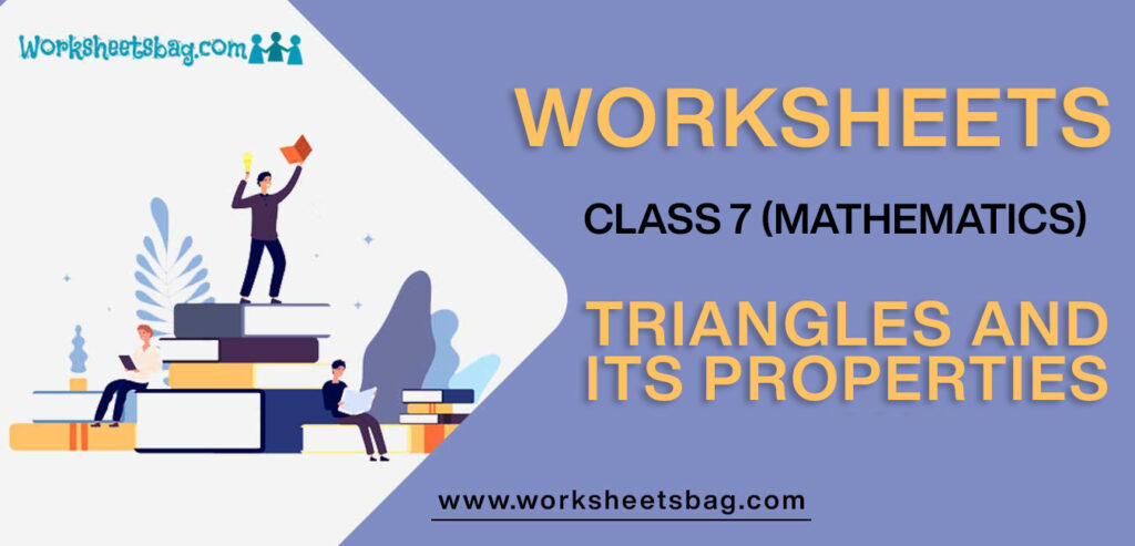 Worksheet For Class 7 Mathematics Triangles And Its Properties
