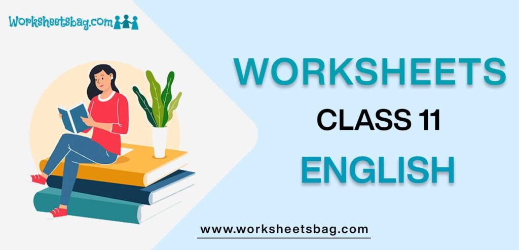 Worksheets for Class 11 English