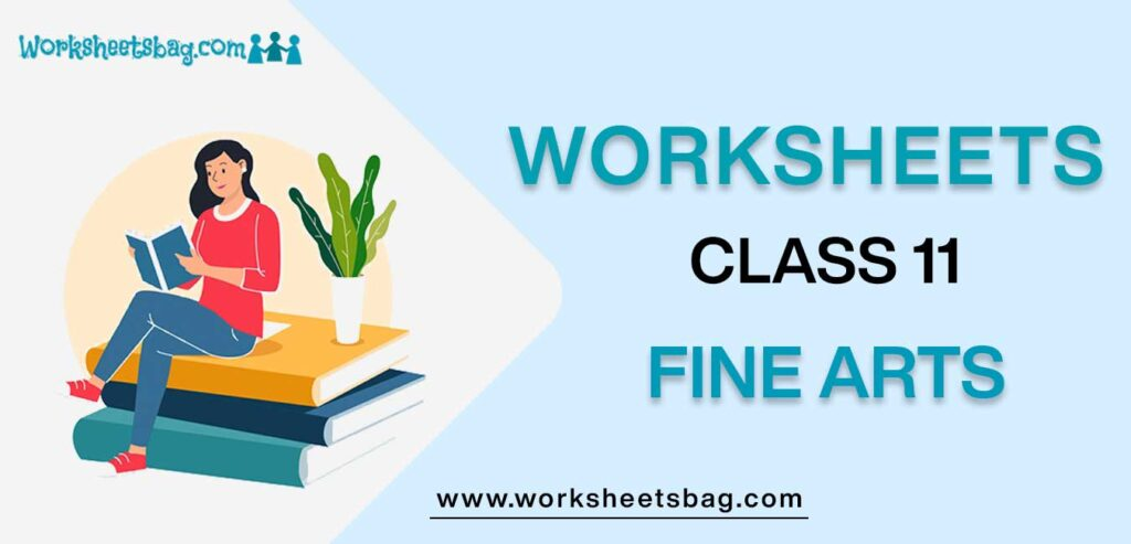Worksheets For Class 11 Fine Arts