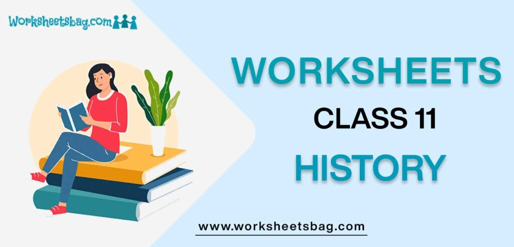 Worksheets For Class 11 History