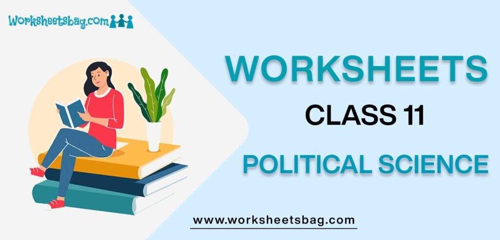 Worksheets For Class 11 Political Science