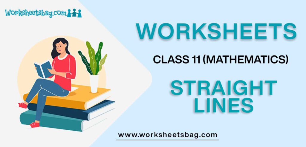 Worksheets for Class 11 Mathematics Straight Lines