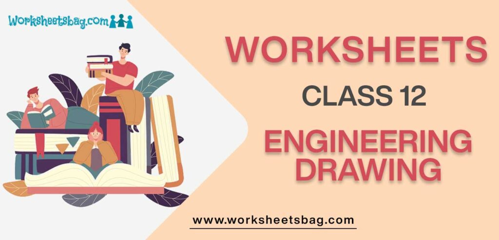 Worksheet For Class 12 Engineering Drawing
