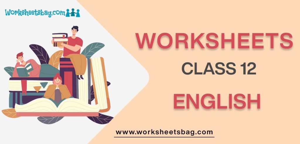 Worksheet For Class 12 English