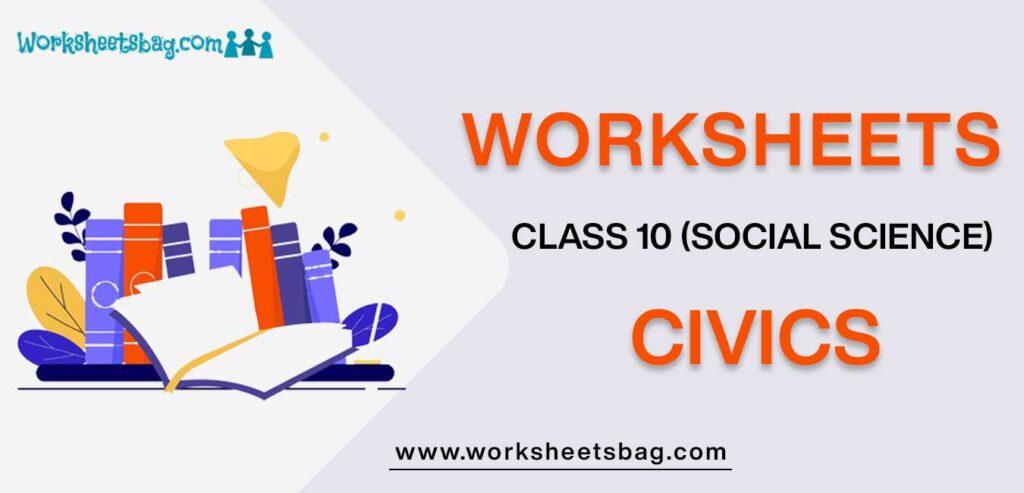 Worksheet For Class 10 Social Science Civics