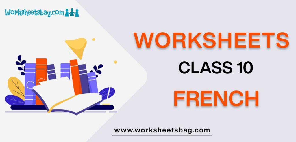 Worksheet For Class 10 French