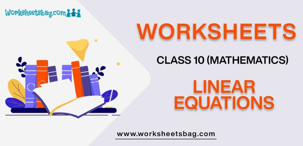 Worksheet For Class 10 Mathematics Linear Equations