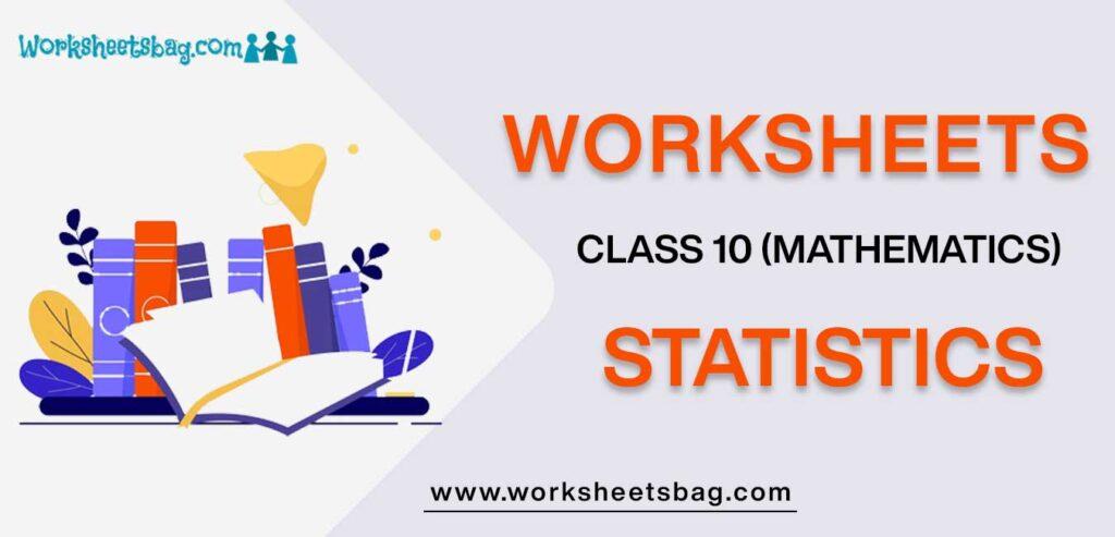 Worksheet For Class 10 Mathematics Statistics