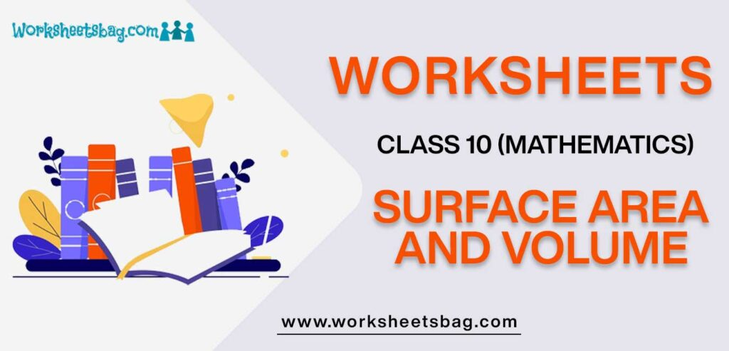 Worksheet For Class 10 Mathematics Surface Area And Volume