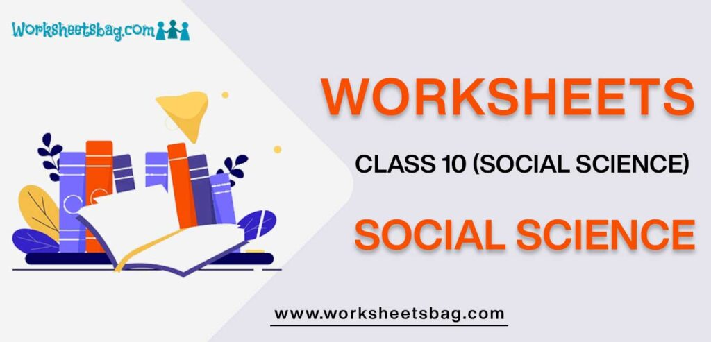 Worksheet For Class 10 Social Science