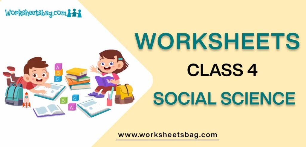 Worksheet For Class 4 Social Science