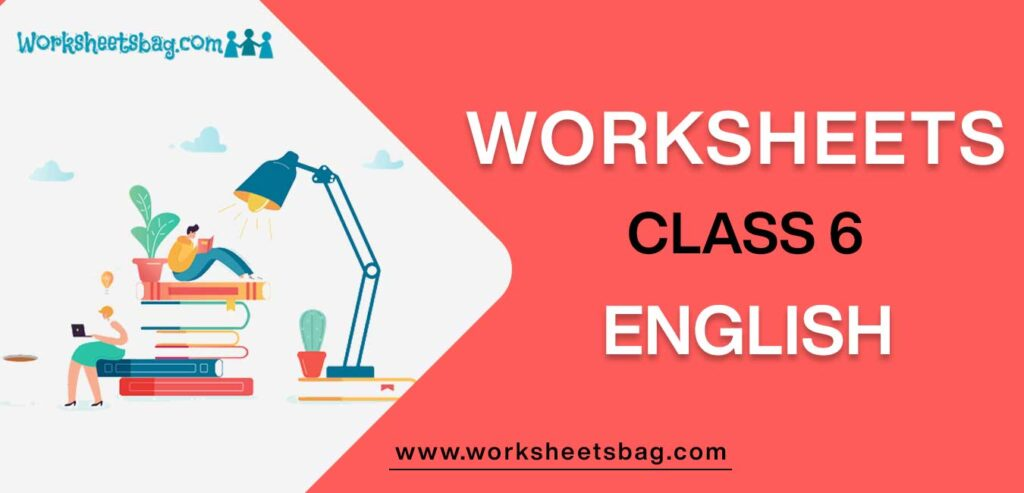 Worksheet For Class 6 English