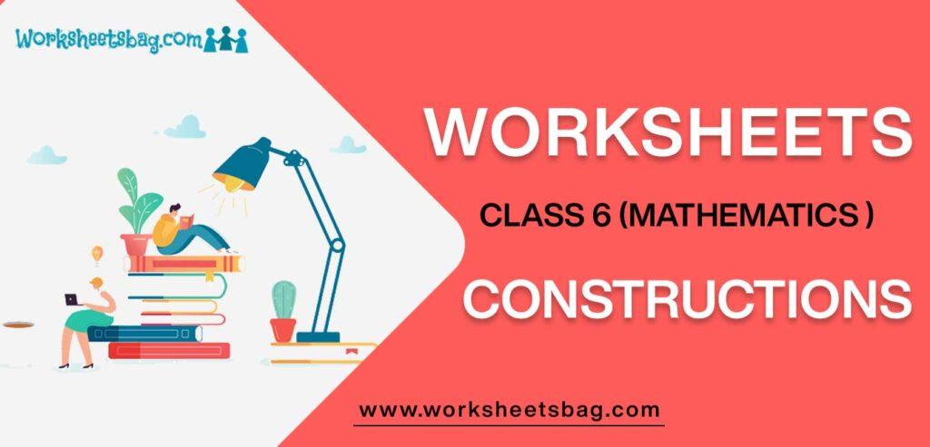 Worksheet For Class 6 Mathematics Constructions