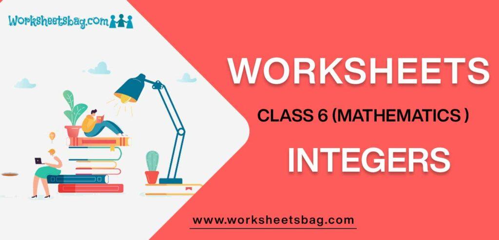 Worksheet For Class 6 Mathematics Integers