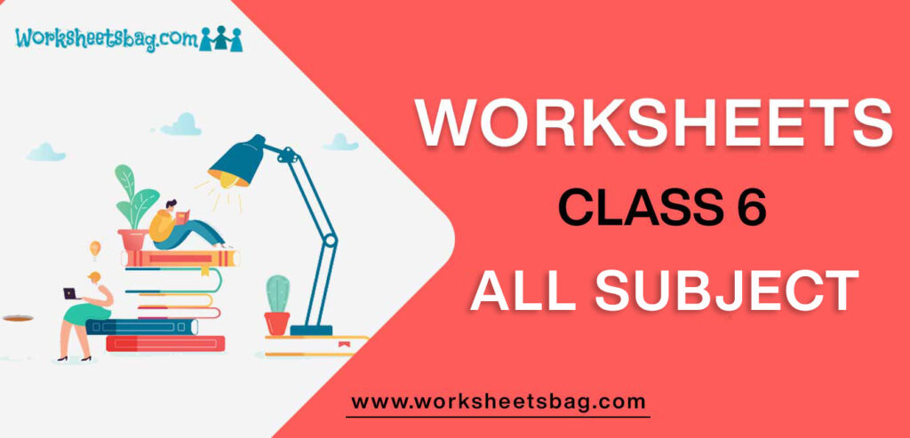 Worksheets For Class 6