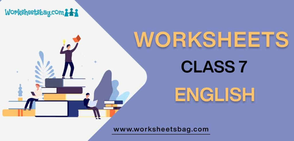 Worksheet For Class 7 English