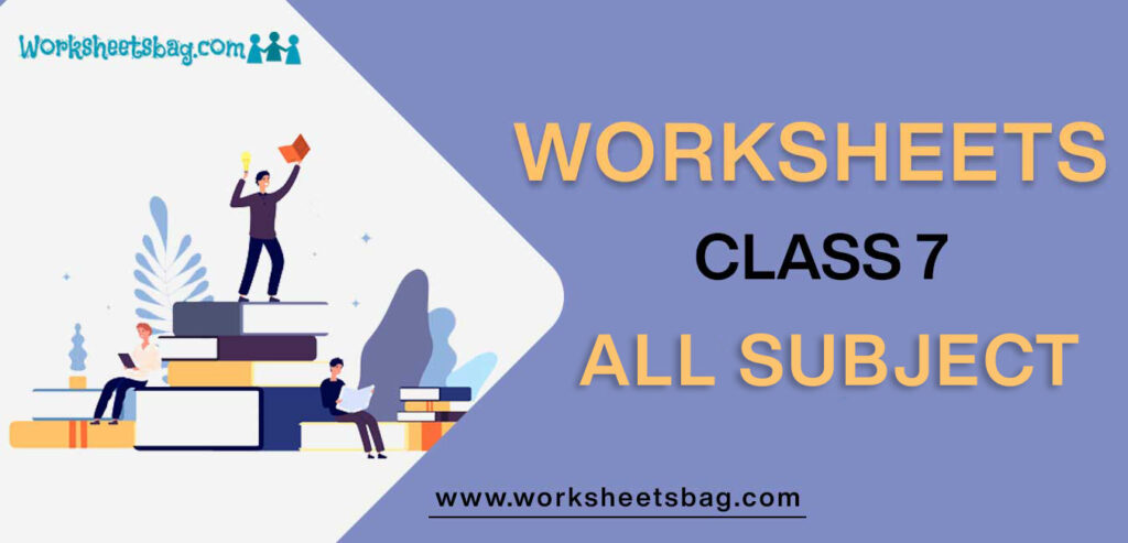 Worksheets for Class 7