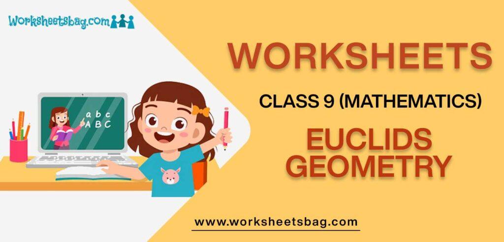 Worksheet For Class 9 Mathematics Euclids Geometry