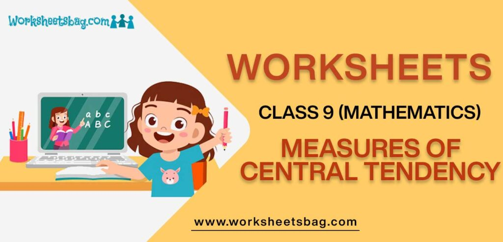 Worksheet For Class 9 Mathematics Measures Of Central Tendency