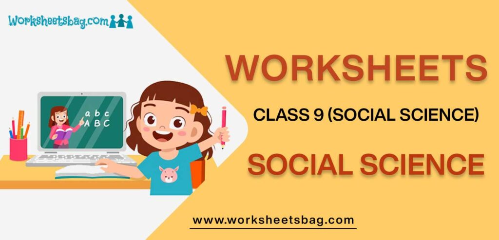 Worksheet For Class 9 Social Science
